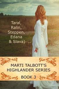 Marti Talbott's Highlander Series 3 - Marti Talbott's Highlander Series #3