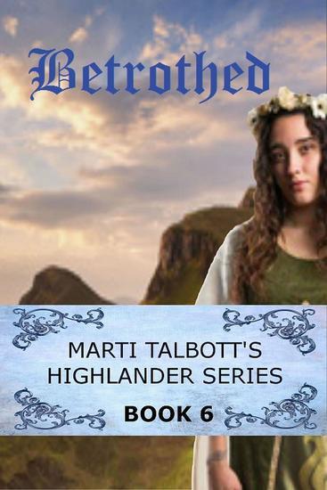 Betrothed - Marti Talbott's Highlander Series #6 - cover
