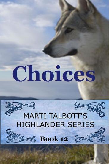 Choices - Marti Talbott's Highlander Series #12 - cover
