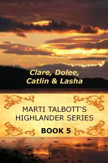 Marti Talbott's Highlander Series 5 - Marti Talbott's Highlander Series #5 - cover