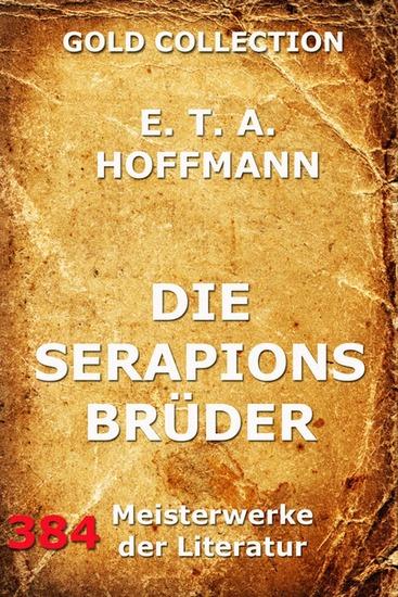 Die Serapionsbrüder - Erweiterte Komplettausgabe - cover