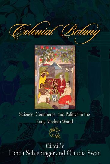 Colonial Botany - Science Commerce and Politics in the Early Modern World - cover