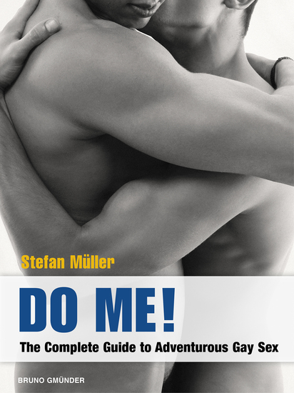 Do Me! - The Complete Guide to Adventurous Gay Sex - cover