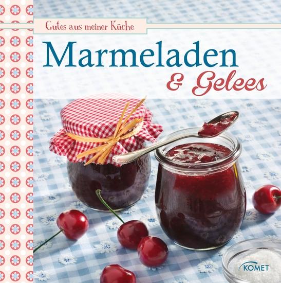 Marmeladen & Gelees - Leckere Fruchaufstriche selbstgemacht - cover