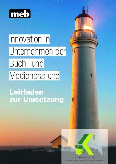 Innovation in Unternehmen der Buch- und Medienbranche - Leitfaden zur Umsetzung - cover