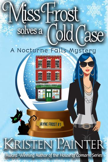 Miss Frost Solves A Cold Case: A Nocturne Falls Mystery - Jayne Frost #1 - cover