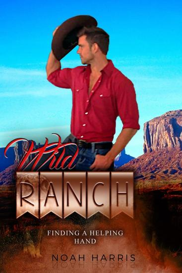 Wild Ranch: Finding a Helping Hand - M M Western - First Time Gay #1 - cover