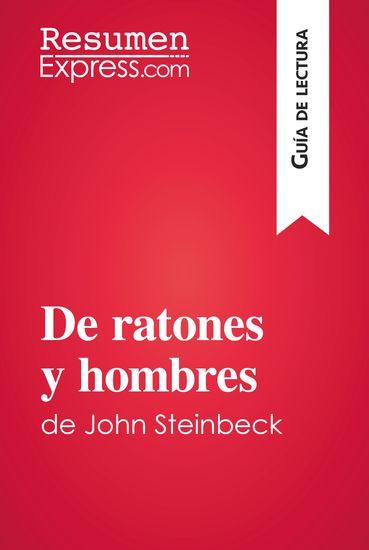 De ratones y hombres de John Steinbeck (Guía de lectura) - Resumen y análisis completo - cover