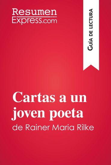 Cartas a un joven poeta de Rainer Maria Rilke (Guía de lectura) - Resumen y análisis completo - cover
