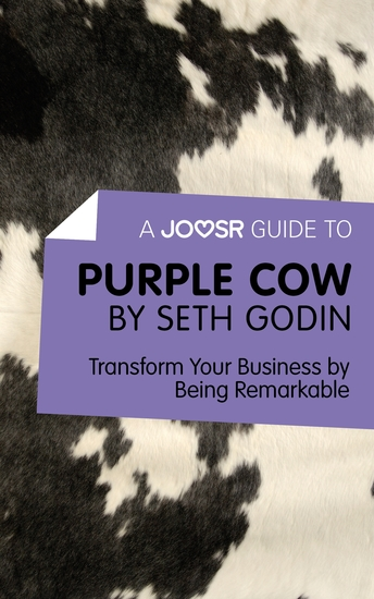 A Joosr Guide to Purple Cow by Seth Godin - Transform Your Business by Being Remarkable - cover