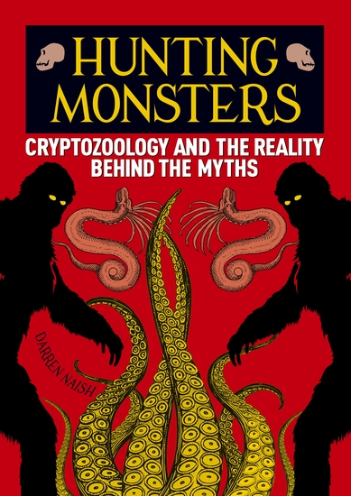 Hunting Monsters - Cryptozoology and the Reality Behind the Myths - cover