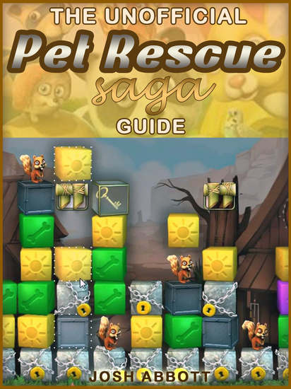 Pet Rescue Saga Game Guide - Beat Levels & Get The High