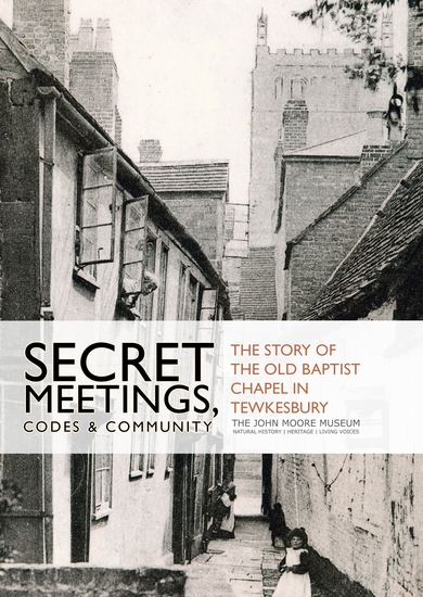 Secret Meetings Codes and Community - The story of the Old Baptist Chapel in Tewkesbury - cover
