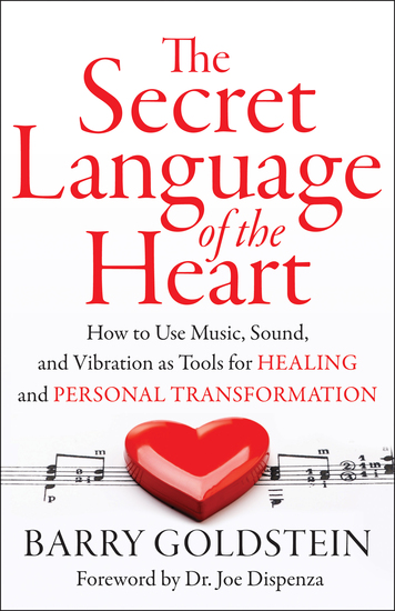 The Secret Language of the Heart - How to Use Music Sound and Vibration as Tools for Healing and Personal Transformation - cover