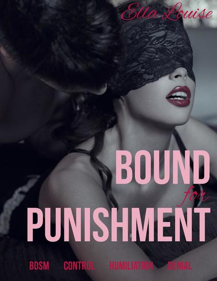 Bound For Punishment: BDSM Control Humiliation Denial - Pleasing the Master #1 - cover