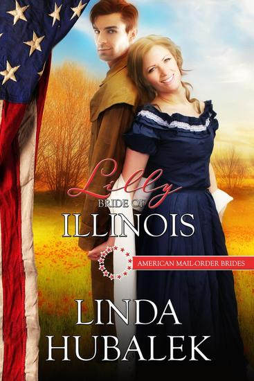 Lilly: Bride of Illinois - American Mail-Order Brides #21 - cover