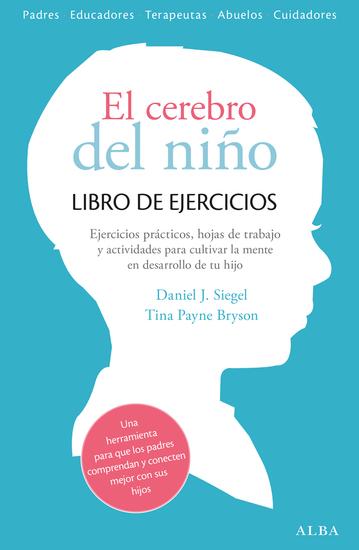 El cerebro del niño Libro de ejercicios - Hojas de trabajo actividades y ejercicios prácticos para cultivar la mente en desarrollo de tu hijo - cover