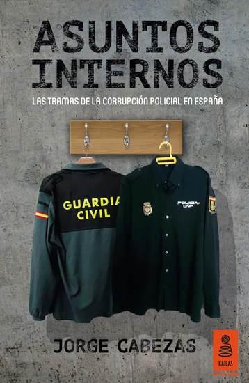 Asuntos Internos - Las tramas de la corrupción policial en España - cover