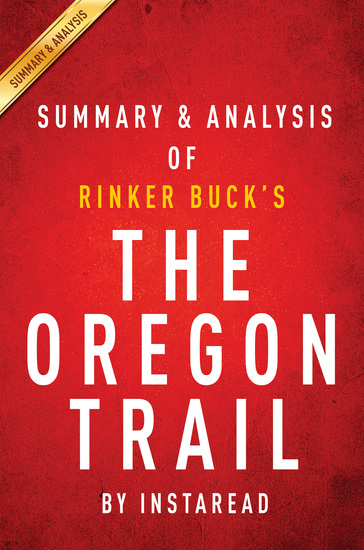 The Oregon Trail: by Rinker Buck | Summary & Analysis - The New American Journey - cover