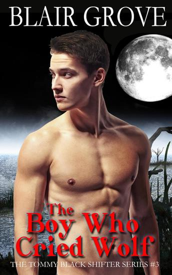 The Boy Who Cried Wolf - The Tommy Black Shifter Series #3 - cover