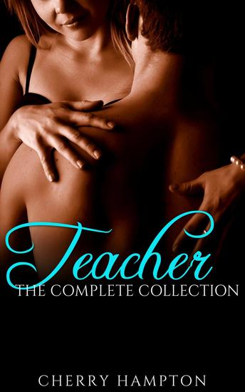 Teacher: The Complete Collection - Taboo BDSM Encounters #6 - cover