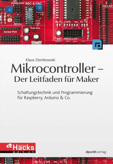 Mikrocontroller - Der Leitfaden für Maker - Schaltungstechnik und Programmierung für Raspberry Arduino & Co - cover