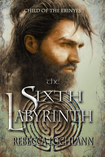 The Sixth Labyrinth - The Child of the Erinyes #4 - cover