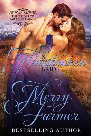 His Heartbroken Bride - The Brides of Paradise Ranch - Spicy Version #4 - cover