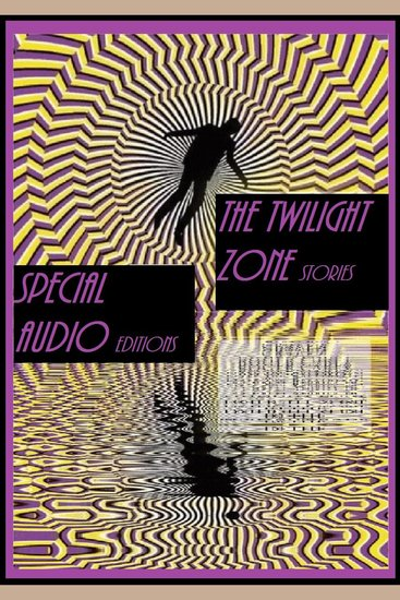 Audio Edition: #01 The Twilight Zone Radio - The Monsters Are Due on Maple Street - cover