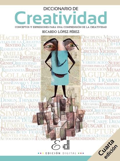 Diccionario de Creatividad - Conceptos y expresiones para una comprensión de la Creatividad - cover