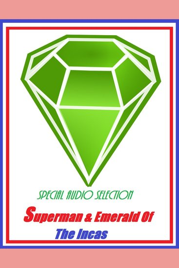 Superman & Emerald Of The Incas #22 - cover