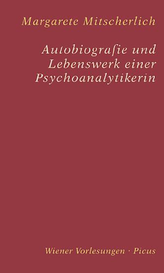 Autobiografie und Lebenswerk einer Psychoanalytikerin - cover