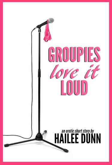 Groupies Love it Loud - Groupies #1 - cover