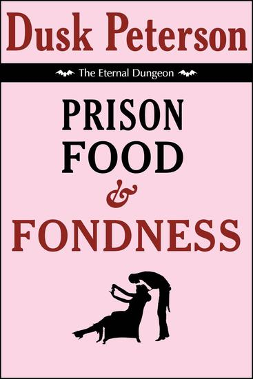 Prison Food and Fondness (The Eternal Dungeon) - The Eternal Dungeon - cover