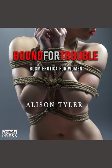 Bound For Trouble - BDSM Erotica for Women - cover