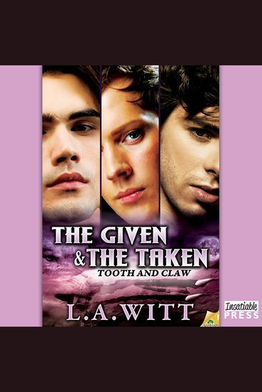 The Given & The Taken - Tooth & Claw Book 1 - cover