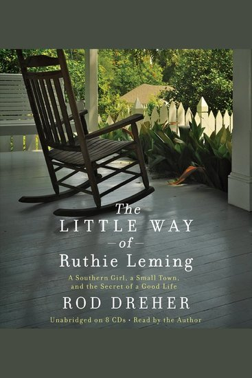 The Little Way of Ruthie Leming - A Southern Girl a Small Town and the Secret of a Good Life - cover