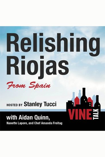 Relishing Riojas From Spain - Vine Talk Episode 109 - cover