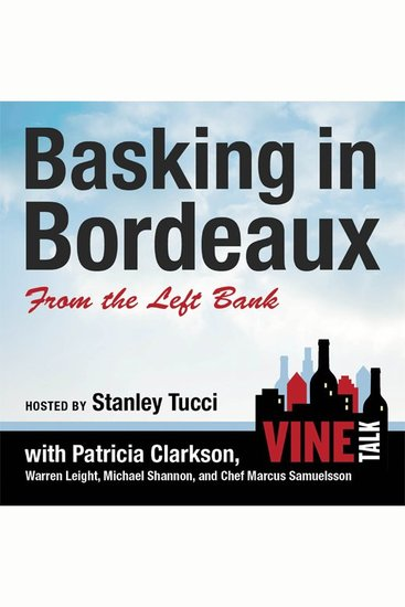 Basking in Bordeaux from the Left Bank - Vine Talk Episode 110 - cover