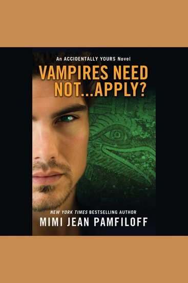 Vampires Need NotApply? - An Accidentally Yours Novel - cover
