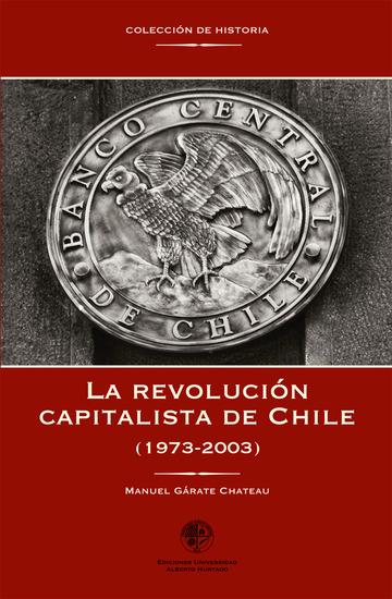 La revolución capitalista de Chile (1973-2003) - (1973 - 2003) - cover