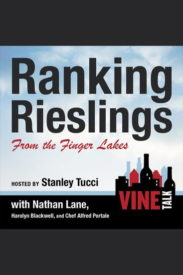 Ranking Rieslings from the Finger Lakes - Vine Talk Episode 102 - cover