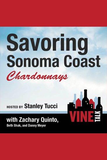 Savoring Sonoma Coast Chardonnays - Vine Talk Episode 112 - cover