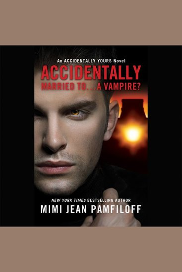 Accidentally Married toA Vampire? - An Accidentally Yours Novel - cover