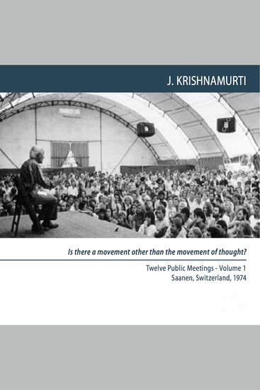 Thought is Not the Instrument of Change - Saanen 1974 - Public Discussion 1 - cover