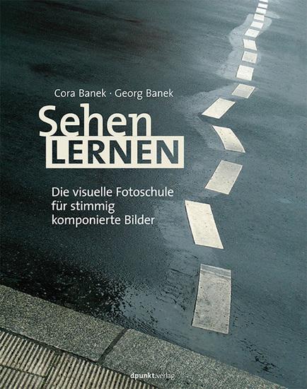 Sehen lernen - Die visuelle Fotoschule für stimmig komponierte Bilder - cover