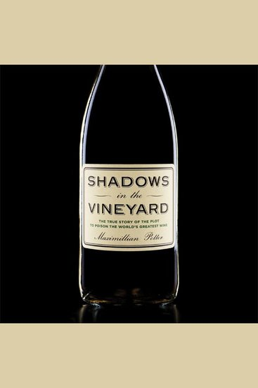 Shadows in the Vineyard - The True Story of a Plot to Poison the World's Greatest Wine - cover