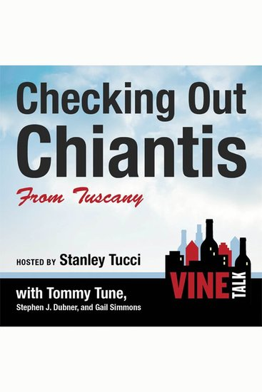 Checking Out Chiantis from Tuscany - Vine Talk Episode 113 - cover