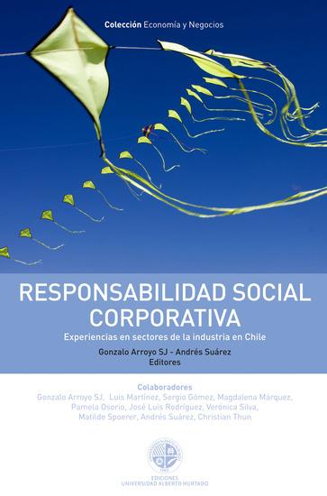 Responsabilidad social corporativa - Experiencias en sectores de la industria en Chile - cover