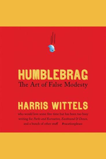 Humblebrag - The Art of False Modesty - cover